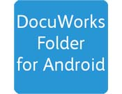 DocuWorks Folder for Android